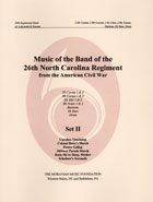 Music Of The Band Of The 26th North Carolina Regiment Authorized Editions – Set II