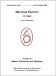 Moravian Sketches for Organ - Vol 1: Advent, Christmas, Epiphany